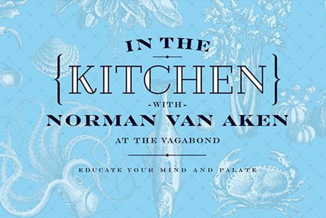 In the Kitchen with Norman Van Aken