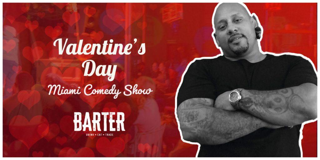 Valentine's day Miami Comedy Show barter